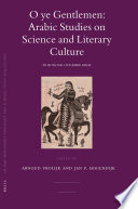 O ye Gentlemen  Arabic Studies on Science and Literary Culture