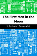 The First Men in the Moon Features Our Original Text Editions Include The Following Visual