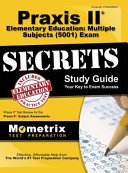 Praxis II Elementary Education  Multiple Subjects  5001  Exam Secrets  Praxis II Test Review for the Praxis II  Subject Assessments