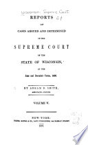 Reports Of Cases Argued And Determined In The Supreme Court Of The State Of Wisconsin