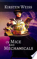 Of Mice and Mechanicals