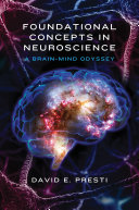 Foundational Concepts in Neuroscience: A Brain-Mind Odyssey (Norton Series on Interpersonal Neurobiology) Book