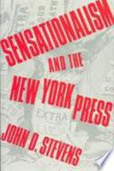 Sensationalism and the New York Press