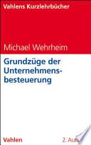 Grundzüge der Unternehmensbesteuerung