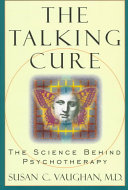 The Talking Cure : mechanisms of therapy shape and alter the brain,...