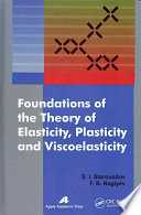 Foundations of the Theory of Elasticity  Plasticity  and Viscoelasticity