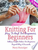 Knitting For Beginners: How To Knit For Beginners