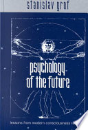 Psychology of the Future Years Of Research Into Non Ordinary States Of Consciousness