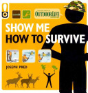 Show Me How to Survive  Outdoor Life