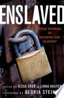 Enslaved  True Stories of Modern Day Slavery