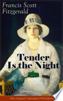 tender is the night the original unabridged 1934 edition