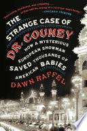 The Strange Case of Dr  Couney Book PDF