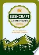 Bushcraft   A Family Guide
