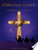 Spiritual Plays for Christmas  Easter  and Other Occasions