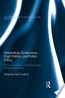 Interpreting Governance  High Politics  and Public Policy
