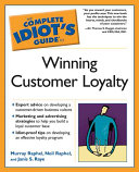 The Complete Idiot s Guide to Winning Customer Loyalty