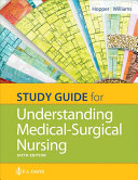 Study Guide for Understanding Medical Surgical Nursing