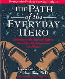 The Path of the Everyday Hero Want How To Goafter It