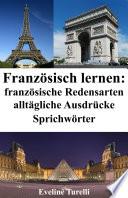 Franz  sisch lernen  franz  sische Redensarten   allt  gliche Ausdr  cke   Sprichw  rter