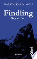 Findling. Weg am See – Kriminalroman
