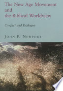 The New Age Movement and the Biblical Worldview