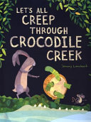 Let's All Creep Through Crocodile Creek Book Cover