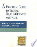 A Practical Guide to Testing Object oriented Software