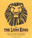 The Lion King Celebrating The Lion King S 20th Anniversary On Broadway