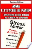 Ansia e Attacchi di Panico   Breve Corso di Auto Terapia per Risolvere il Problema