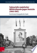 Todesurteile sowjetischer Militärtribunale gegen Deutsche (1944-1947)