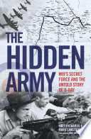 The Hidden Army Mi9 S Secret Force And The Untold Story Of D Day
