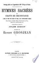 Hymnes Sacrées et Chants de Circonstance ... avec accompagnement d'Orgue. Paroles ... par J. Didiot