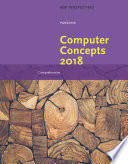 New Perspectives on Computer Concepts 2018  Comprehensive