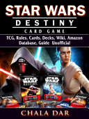 Star Wars Destiny Card Game TCG  Rules  Cards  Decks  Wiki  Amazon  Database  Guide Unofficial