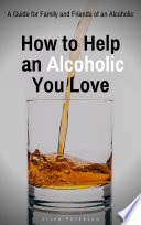 How To Help An Alcoholic You Love