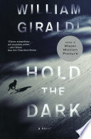 Hold the Dark  A Novel