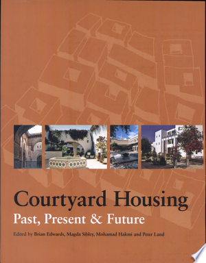 Courtyard Housing: Past, Present and Future - ISBN:9780415262729