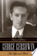 George Gershwin Myths Surrounding One Of America S Most