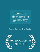 Euclids Elements of Geometry   Scholar s Choice Edition