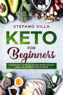 Keto For Beginners A Complete 21 Day Plan For Rapid Weight Loss And Burn Fat Right Now