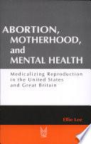 Abortion Motherhood And Mental Health