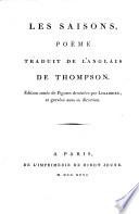 Les saisons, poème traduit de l'anglais de Thompson [par M.J. de Châtillon-Bontems]. Édition ornée de figures dessinées par Lebarbier ..