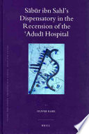 Sābūr Ibn Sahl's Dispensatory in the Recension of the ʻAḍudī Hospital