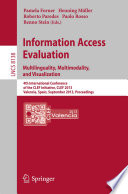 Information Access Evaluation  Multilinguality  Multimodality  and Visualization
