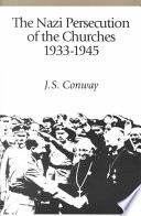 The Nazi Persecution of the Churches  1933 1945