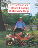 Justin Wilson S Outdoor Cooking With Inside Help