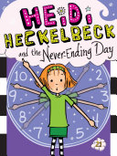 Heidi Heckelbeck and the Never Ending Day