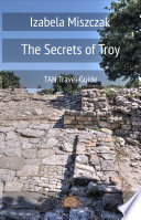 The Secrets of Troy For Thousands Of Years The