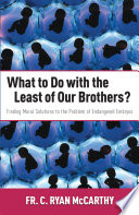 What to Do with the Least of Our Brothers