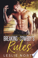 Breaking the Cowboy s Rules